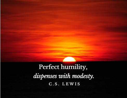 perfect_humilty_dispenses_with_modesty__-_c-s-_lewis1